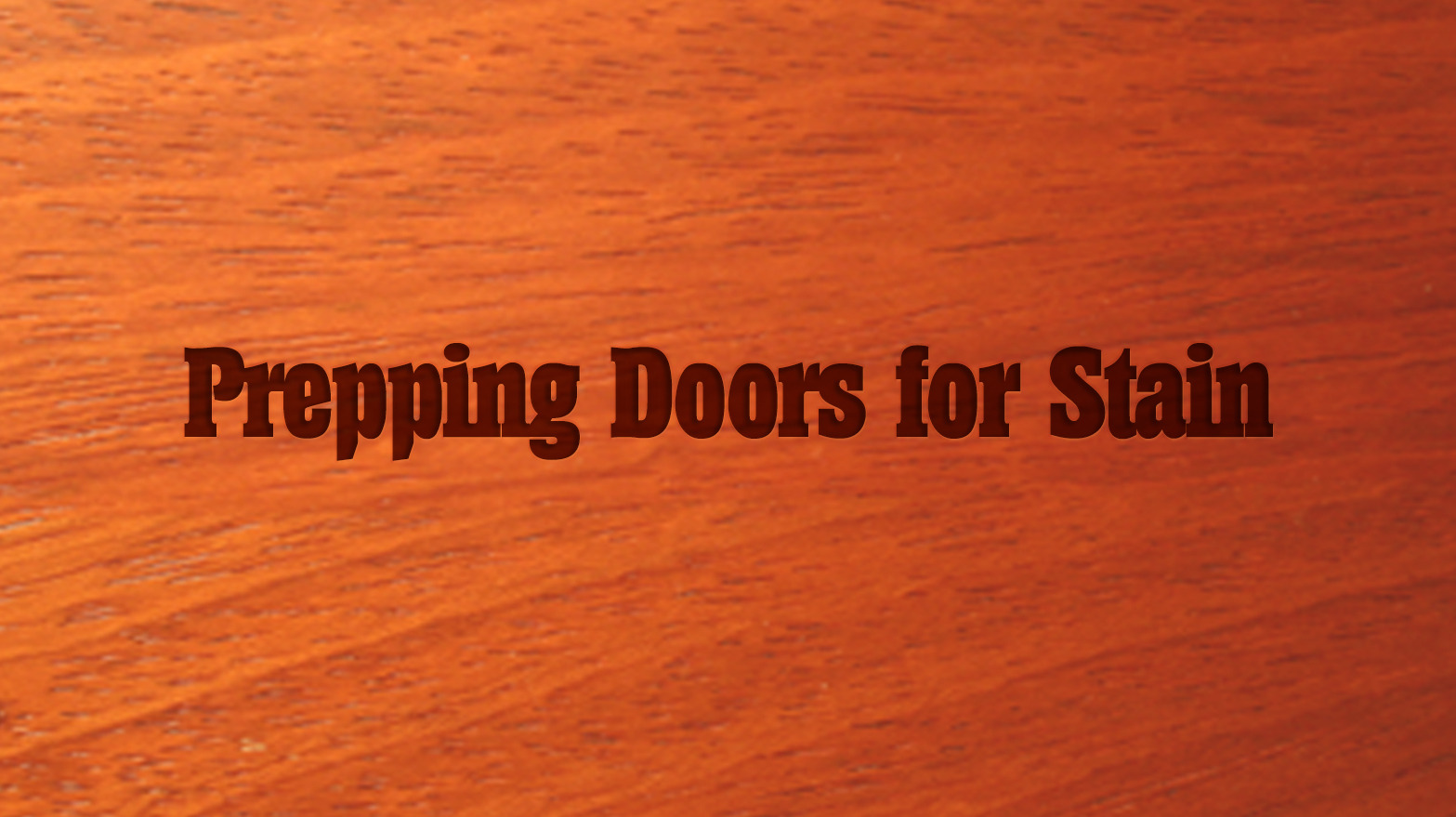 5 Day Intensive: Prepping Doors for Stain